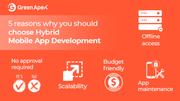 5 reasons why you should choose Hybrid Mobile App Development